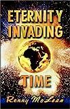 Eternity Invading Time, Renrick G. McLean, 1597550388