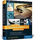 Photoshop Elements 15: Das umfassende Handbuch