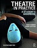 #9: Theatre in Practice: A Student's Handbook