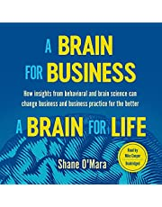 A Brain for Business - A Brain for Life: How Insights from Behavioral and Brain Science Can Change Business and Business Practice for the Better (The Neuroscience of Business Series)