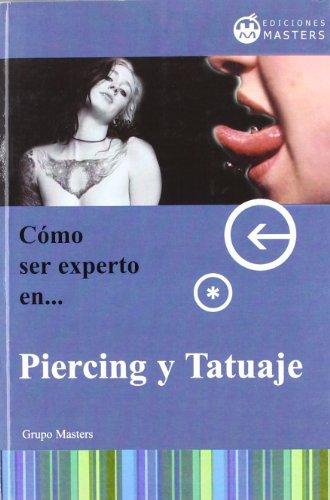 Descargar Libro Cómo Ser Experto En Piercing Y Tatuajes Aa.vv.