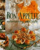 Bon Appetite Entertaining with Style, Bon Appétit Magazine Editors and Carolyn B. Mitchell, 0679442685