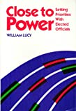 Close to Power : Setting Priorities with City Officials, Lucy, William, 0918286492