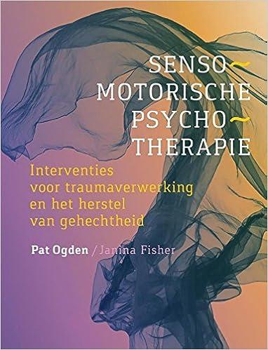 Sensorimotor psychotherapy: interventies voor ...