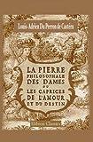 la pierre philosophale des dames ou les caprices de l amour et du destin french edition