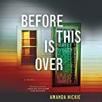 Before This Is Over | Amanda Hickie