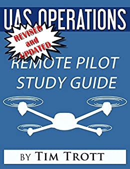 Uas operations ground school study guide remote pilot uas operations ground school study guide remote pilot certificaiton study guide by trott fandeluxe Images