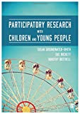 Participatory Research with Children and Young People, Groundwater-Smith, Susan and Dockett, Sue, 1446272869