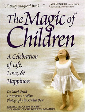 The Magic of Children: A Celebration of Life, Love and Happiness