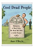 A humorous and inspiring collection that celebrates little-known people who led remarkable lives.You won't find them in history books. They're people you've probably never heard of, but they made the world a more interesting place while they were in ...