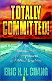 Totally Committed!, Eric H. H. Chang, 1553062221