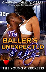 The Baller's Unexpected Baby (The Young & Reckless Book 1)