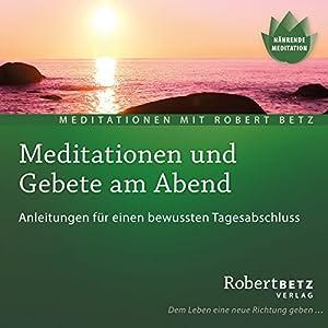 Meditationen und Gebete am Abend Hörbuch