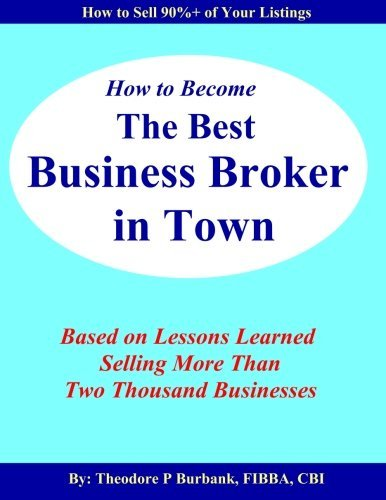 How to Become the Best Business Broker in Town: Based on Lessons Learned Selling More Than Two Thousand Businesses by Ted Burbank - Burbank Shopping Mall