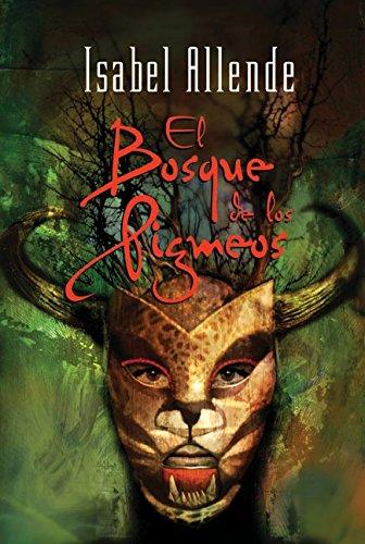El Bosque de los Pigmeos (Spanish Edition) by Allende, Isabel