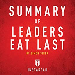 Summary of Leaders Eat Last by Simon Sinek