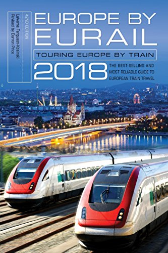 Europe by Eurail 2018: Touring Europe by (Passenger Train Transportation)