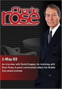 Charlie Rose with David Gregory; Brian Ross; Shibley Telhami, Martin Indyk, Alon Pinkas & George Mitchell (May 1, 2003)
