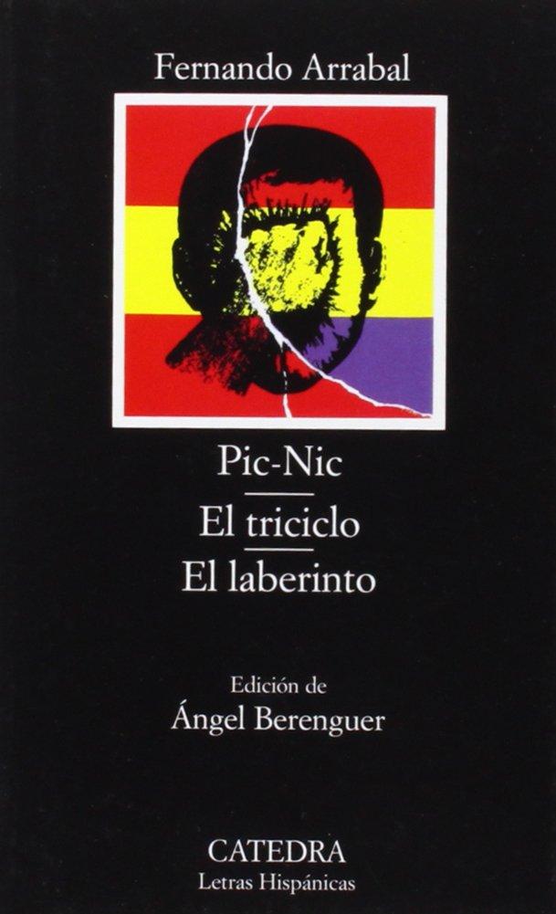Pic Nic El Triciclo El Laberinto Spanish Edition Fernando Arrabal 9788437601007 Books
