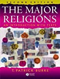img - for The Major Religions: An Introduction with Texts by T. Patrick Burke (2004-07-16) book / textbook / text book