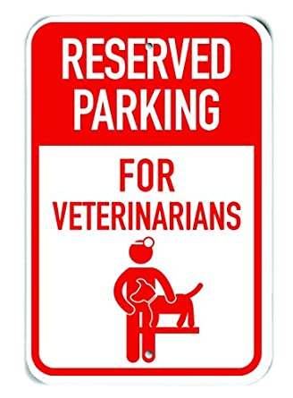 PetKa Signs and Graphics PKRP-0666-RA/_Resevered Parking for Veterinarians Aluminum Sign Silhouette Veterinarian Red 12 x 18