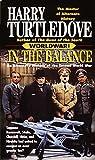 In the Balance: An Alternate History of the Second World War (Worldwar, Volume 1)