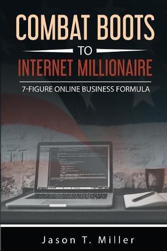 51NTYaqLwSL - Combat Boots to Internet Millionaire