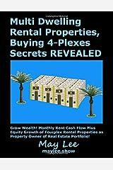 Multi Dwelling Rental Properties, Buying 4-Plexes Secrets REVEALED Paperback
