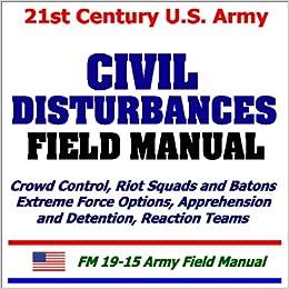 21st Century U S  Army Civil Disturbances Field Manual