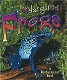 Endangered Frogs, Molly Aloian and Bobbie Kalman, 0778719189