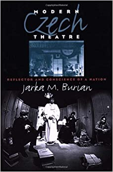 Book Modern Czech Theatre: Reflector and Conscience of a Nation (Studies Theatre Hist & Culture)