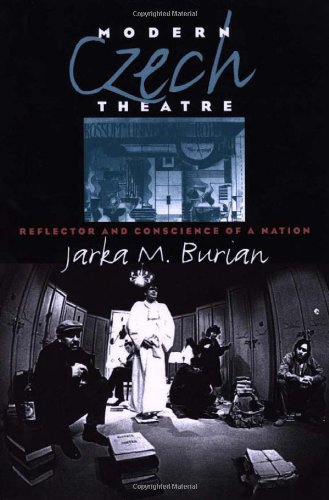 Modern Czech Theatre: Reflector and Conscience of a Nation (Studies Theatre Hist & Culture)