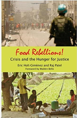 Food Rebellions!: Forging Food Sovereignty to Solve the Global Food Crisis by Eric Holt-Gimenez (2009-04-01)