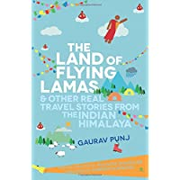 The Land of Flying Lamas & Other Real Travel Stories From the Indian Himalaya: 1