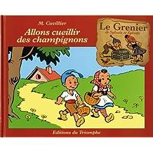 LE GRENIER DE SYLVAIN ET SYLVETTE T.01 : ALLONS CUEILLIR DES CHAMPIGNONS