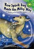 How Spirit Dog Made the Milky Way, Michael O'Hearn, 1404848460