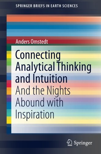 Connecting Analytical Thinking and Intuition: And the Nights Abound with Inspiration (SpringerBriefs in Earth Sciences) by Springer