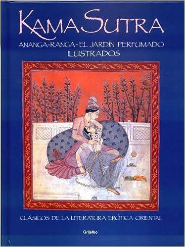 Kama sutra: Ananga-Ranga- El Jardin Perfumado