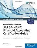 SAP S/4HANA Financial Accounting Certification Guide: Application Associate Exam (SAP PRESS)