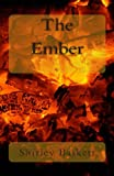 The Ember, Shirley Baskett, 1484960165