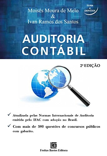 Auditoria Contábil: Atualizada Pelas Normas Internacionais de Auditoria