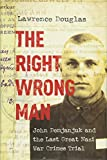 "Lawrence R. Douglas, ""The Right Wrong Man: John Demjanjuk and the Last Great Nazi War Crimes Trial"" (Princeton UP, 2016)"