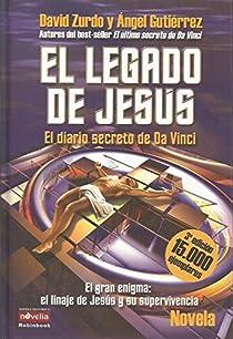 El legado de Jesús. El diario secreto de Da Vinci par Angel Zurdo Sáiz