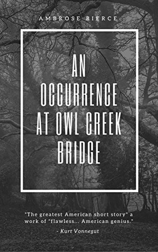 An Occurrence at Owl Creek Bridge (Illustrated)