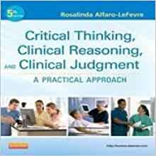 """critical thinking clinical reasoning and clinical judgement Noreen c facione and peter a facione, """"critical thinking and clinical judgment,"""" from critical thinking and clinical reasoning in the health sciences: a teaching anthology, 2008."""
