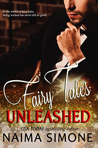 Fairy Tales Unleashed by Naima Simone