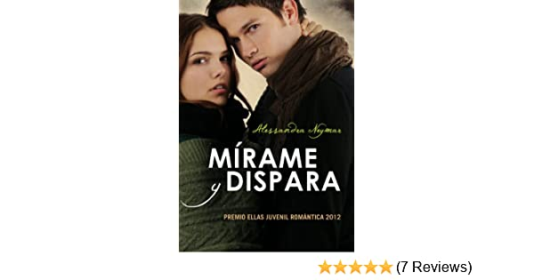 Amazon.com: Mírame y dispara (Spanish Edition) eBook: Alessandra Neymar: Kindle Store