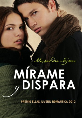 Mírame y dispara (Spanish Edition) by [Neymar, Alessandra]
