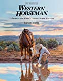 The History of Western Horseman, Randy Witte, 0762777532