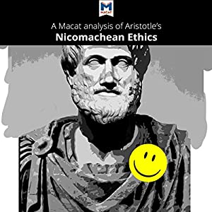 A Macat Analysis of Aristotle's Nicomachean Ethics Audiobook
